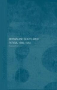 Ebook in inglese Britain and South-West Persia 1880-1914 Shahnavaz, Shahbaz