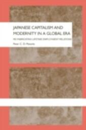 Japanese Capitalism and Modernity in a Global Era