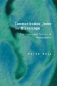 Foto Cover di Communication Under the Microscope, Ebook inglese di Peter Bull, edito da Taylor and Francis