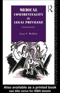 Ebook in inglese Medical Confidentiality and Legal Privilege McHale, Jean V.