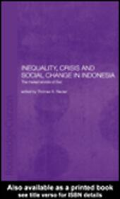 Inequality, Crisis and Social Change in Indonesia