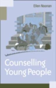Foto Cover di Counselling Young People, Ebook inglese di Ellen Noonan,Ms Ellen Noonan, edito da Taylor and Francis