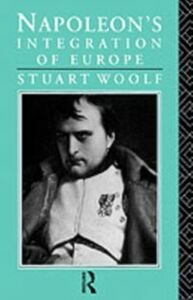 Ebook in inglese Napoleon's Integration of Europe Woolf, Stuart