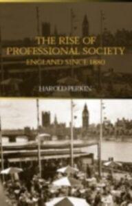 Foto Cover di Rise of Professional Society, Ebook inglese di Harold Perkin,Professor Harold Perkin, edito da Taylor and Francis