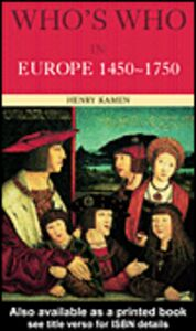 Ebook in inglese Who's Who in Europe 1450-1750 Kamen, Henry