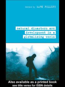 Foto Cover di Natural Disaster and Development in a Globalizing World, Ebook inglese di Mark Pelling, edito da