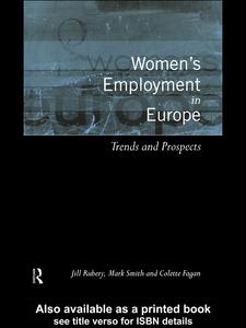 Ebook in inglese Women's Employment in Europe Fagan, Colette , Rubery, Jill , Smith, Mark