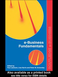 Ebook in inglese e-Business Fundamentals Eckersley, Peter , Harris, Lisa , Jackson, Paul