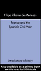 Ebook in inglese Franco and the Spanish Civil War Ribeiro de Meneses, Filipe