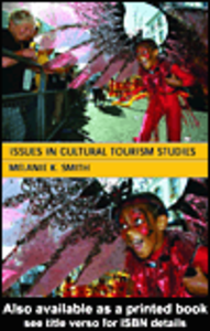 Ebook in inglese Issues in Cultural Tourism Studies Smith, Melanie K.