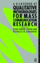 Handbook of Qualitative Methodologies for Mass Communication Research