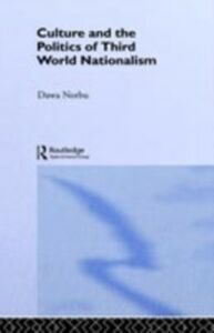 Ebook in inglese Culture and the Politics of Third World Nationalism Norbu, Dawa
