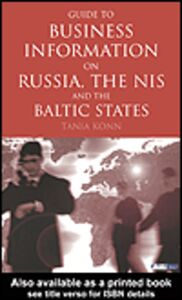 Ebook in inglese Guide to Business Information on Russia, the NIS and the Baltic States Konn, Tania