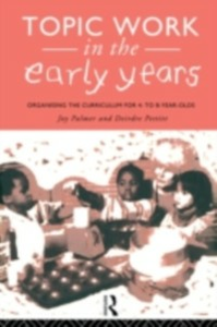 Ebook in inglese Topic Work in the Early Years Palmer, Joy , Pettitt, Deirdre