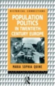 Foto Cover di Population Politics in Twentieth Century Europe, Ebook inglese di Maria-Sophia Quine, edito da Taylor and Francis