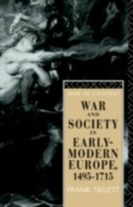 Foto Cover di War and Society in Early Modern Europe, Ebook inglese di Frank Tallett, edito da Taylor and Francis
