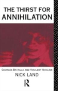 Foto Cover di Thirst for Annihilation, Ebook inglese di  edito da Taylor and Francis