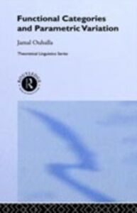 Foto Cover di Functional Categories and Parametric Variation, Ebook inglese di Jamal Ouhalla, edito da Taylor and Francis