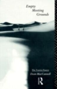 Foto Cover di Empty Meeting Grounds, Ebook inglese di Dean MacCannell, edito da Taylor and Francis
