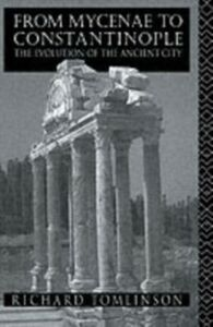 Ebook in inglese From Mycenae to Constantinople Tomlinson, Richard A , Tomlinson, Richard A.