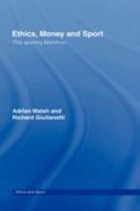 Ebook in inglese Ethics, Money and Sport Giulianotti, Richard , Walsh, Adrian