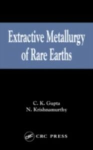 Ebook in inglese Extractive Metallurgy of Rare Earths Gupta, Chiranjib Kumar , Krishnamurthy, Nagaiyar