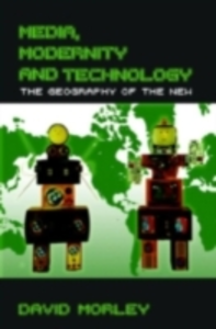 Ebook in inglese Media, Modernity and Technology Morley, David