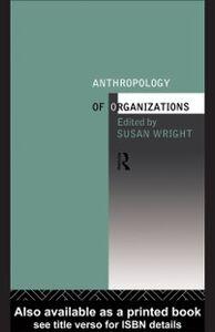 Foto Cover di Anthropology of Organizations, Ebook inglese di Susan Wright, edito da Taylor and Francis