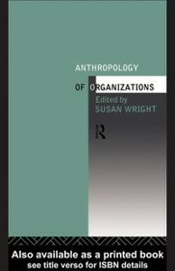 Ebook in inglese Anthropology of Organizations Wright, Susan