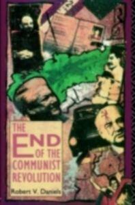 Foto Cover di End of the Communist Revolution, Ebook inglese di Robert V. Daniels, edito da Taylor and Francis