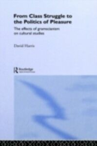 Ebook in inglese From Class Struggle to the Politics of Pleasure Harris, David