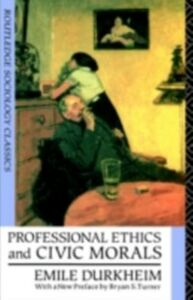Foto Cover di Professional Ethics and Civic Morals, Ebook inglese di Emile Durkheim, edito da Taylor and Francis