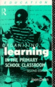 Ebook in inglese Organising Learning in the Primary School Classroom Dean, Joan , Dean, Mrs Joan