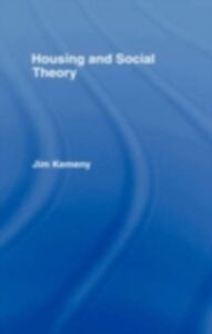 Foto Cover di Housing and Social Theory, Ebook inglese di Jim Kemeny, edito da Taylor and Francis