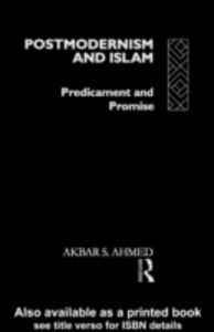 Foto Cover di Postmodernism and Islam, Ebook inglese di Akbar S. Ahmed, edito da Taylor and Francis