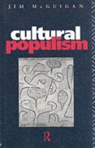 Ebook in inglese Cultural Populism Mcguigan, Dr Jim , McGuigan, Jim
