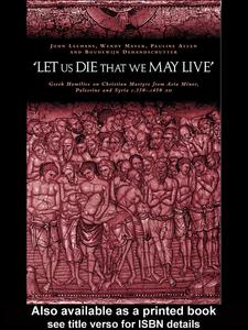 Ebook in inglese 'Let us die that we may live' Allen, Pauline , Dehandschutter, Boudewijn , Leemans, Johan , Mayer, Wendy