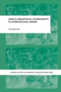 Ebook in inglese Japan's Subnational Governments in International Affairs Jain, Purnendra