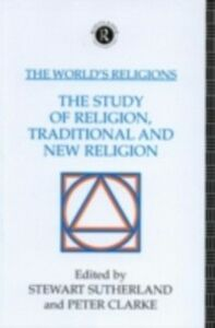 Foto Cover di World's Religions: The Study of Religion, Traditional and New Religion, Ebook inglese di  edito da Taylor and Francis