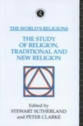 World's Religions: The Study of Religion, Traditional and New Religion