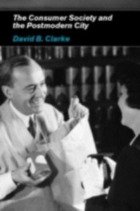 Ebook in inglese Consumer Society and the Post-modern City Clarke, David B