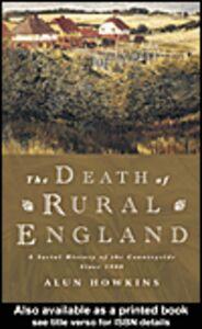 Foto Cover di The Death of Rural England, Ebook inglese di Alun Howkins, edito da