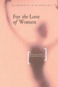 Foto Cover di For the Love of Women, Ebook inglese di Elisabeth Kirtsoglou, edito da Taylor and Francis