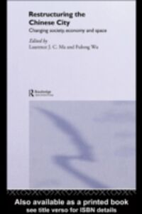 Foto Cover di Restructuring the Chinese City, Ebook inglese di Laurence J.C. Ma,Fulong Wu, edito da Taylor and Francis