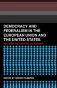 Ebook in inglese Democracy and Federalism in the European Union and the United States Fabbrini, Sergio