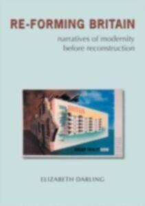 Foto Cover di Re-forming Britain, Ebook inglese di Elizabeth Darling, edito da Taylor and Francis