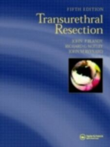 Foto Cover di Transurethral Resection, Ebook inglese di John P. Blandy,Richard Notley, edito da CRC Press