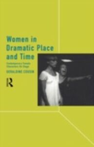 Ebook in inglese Women in Dramatic Place and Time Cousin, Geraldine