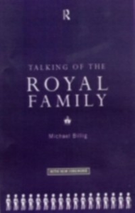 Ebook in inglese Talking of the Royal Family Billig, Michael , Billig, Prof Michael