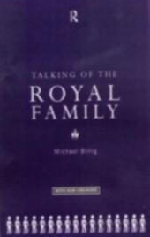 Talking of the Royal Family